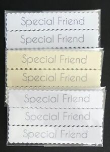 Special Friend Deckled edged banners/card toppers sentiments embellishments pk10