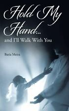 Hold My Hand? : And I?ll Walk with You by Batia Meira (2016, Paperback)