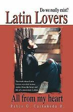 Latin Lovers: Do We Really Exist? All from My Heart (Paperback or Softback)