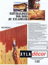 PUBLICITE ADVERTISING 054 1969 XYLADECOR naturalisez votre bois