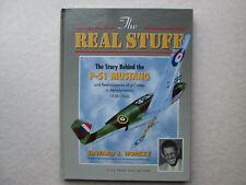 THE REAL STUFF The Story Behind the P-51 Mustang BY EDWARD J. HORKEY 1999 Rare