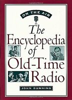 On the Air: The Encyclopedia of Old-Time Radio by Dunning, John