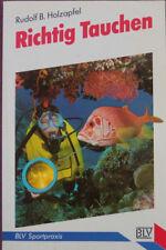 Richtig Tauchen. BLV-Sportpraxis Top von Rudolf B. Holzapfel (1991, Taschenbuch)
