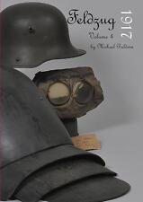 Feldzug 1917 Volume 4 Uniforms & Equipment of the German WW1 Soldier Book WWI