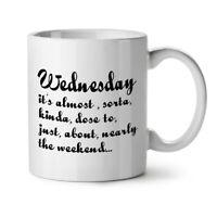 Wednesday Weekend NEW White Tea Coffee Mug 11 oz | Wellcoda