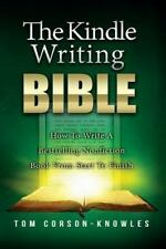 The Kindle Writing Bible: How to Write a Bestselling Nonfiction Book from Start