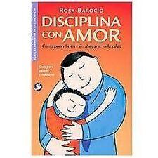 Disciplina con amor: Cmo poner lmites sin ahogarse en la culpa Spanish Edition