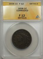 1838 Large Cent 1C Coin ANACS F-12 Details Corroded