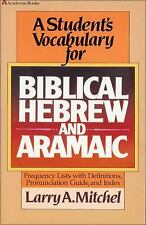 Student's Vocabulary for Biblical Hebrew and Aramaic by Mitchel, Larry A.