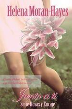 Serie Rosas y Encaje: Junto a Ti by Helena Moran-Hayes (2015, Paperback)