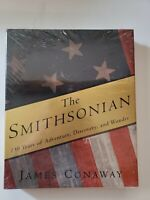 The Smithsonian : 150 Years of Adventure, Discovery, and Wonder by James Conaway