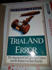Trial and Error: The American Civil Liberties Union and Its Impact on Your .. PB