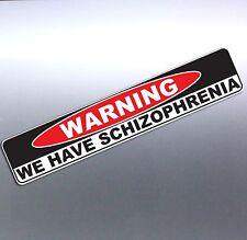 PSYCHO warning we have schizophrenia funny odd crazy car Vinyl Sticker 210x40mm