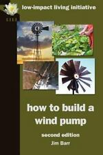 How to Build a Wind Pump; Second Edition by Jim Barr (2012, Paperback)