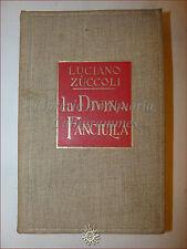 ROMANZO Luciano Zuccoli, LA DIVINA FANCIULLA 1933 Treves in tela