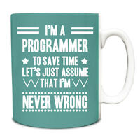 Turquoise Never Wrong Programmer Funny Gift Idea Mug 167