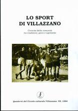 Lo sport di Villazzano. Crescita della comunità tra tradizioni gioco e agonismo.