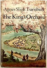 The King's Orchard - Agnes Sligh Turnbull - Hardcover First Edition - 1963