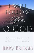 I Will Follow You, O God: Embracing Him As Lord in Your Private Worship ( Bridge
