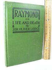 RAYMOND OR LIFE AND DEATH by Sir Oliver J. Lodge 1916 Medium after Life Contact