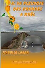 Il Va Pleuvoir des Oranges a Noel by Isabelle Logar (2013, Paperback)