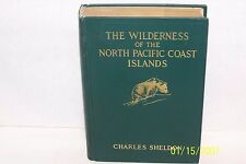THE WILDERNESS OF THE NORTH PACIFIC COAST ISLANDS Charles Sheldon USA 1912 H/C