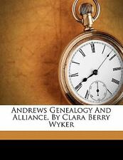 Andrews Genealogy and Alliance, by Clara Berry Wyker (2010, Paperback)