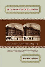 NEW The Shadow of the Winter Palace: Russia's Drift to Revolution, 1825-1917