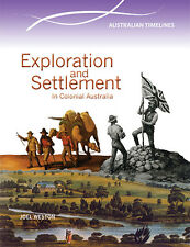 EXPLORATION AND SETTLEMENT IN COLONIAL AUSTRALIA - BOOK  9780864271099