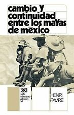 Cambio y Continuidad entre los Mayas de Mexico by Henri Favre (1973, Hardcover)