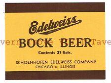 Edelweiss Bock Beer 31 Gals. Schoenhofen Edelweiss Co. Chicago 8 IL Tavern TRove