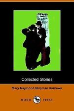 Collected Stories the Courage of the Com by Mary Raymond Shipman Andrews...