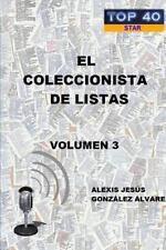 El Coleccionista de Listas - Volumen 3 by Alexis Jesus Gonzalez Alvarez...