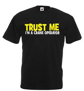 TRUST ME I'M A CRANE OPERATOR funny t shirt xmas birthday gift mens slogan