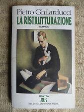 La ristrutturazione - Pietro Ghilarducci - romanzo Biblioteca Universale Rizzoli