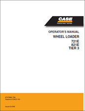 Case 721E 821E TIER 3 Wheel Loader Operators Manual (B358)