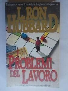 I problemi del lavorohubbard ron new eraguida successo tempo self help nuovo