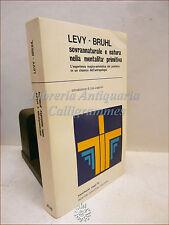 Levy Bruhl, SOVRANNATURALE E NATURA NELLA MENTALITA' PRIMITIVA 1973 Antropologia