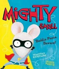 """VERY GOOD"" Knapman, Timothy, Mighty Small, Book"