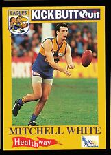 1995 West Coast Eagles Kick Butt Quit Healthway Mitchell White Card No 17