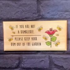 If You Are Not A Bumble Bee.. Plaque / Sign / Gift - Keep Out Garden Summer 151