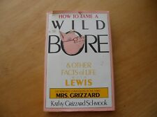How to Tame a Wild Bore & other facts of life with Lewis by Kathy Grizzard Schmo