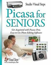 Picasa for Seniors: Get Acquainted with Picasa: Free, Easy-to-Use Photo Editing