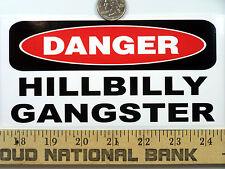 Danger Hillbilly Gangster White Trash Oilfield  Funny Bumper Sticker / Decal