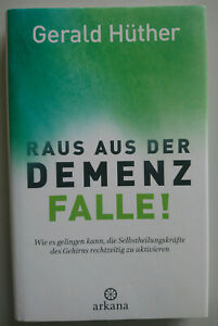 Gerald Hüther: Raus aus der Demenz-Falle!