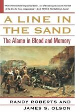 A Line in the Sand :The Alamo in Blood and Memory by James Olson & Randy Roberts