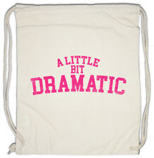 A LITTLE BIT DRAMATIC Drawstring Bag Fun Shirt Drama Queen bitch Mean Girls