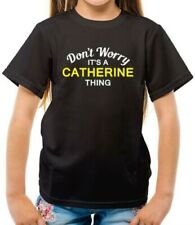 Don'T Worry It's a CATHERINE Thing Kids T-Shirt - First Name - Surname - Gift