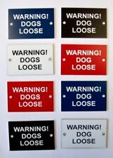 3''x2'' Warning! Dog/Dogs Loose engraved gate sign in various colours