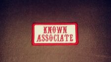 Known Associate Patch, Colors are Red & White  Name Tape 1%er Biker 3 x 1 1/2